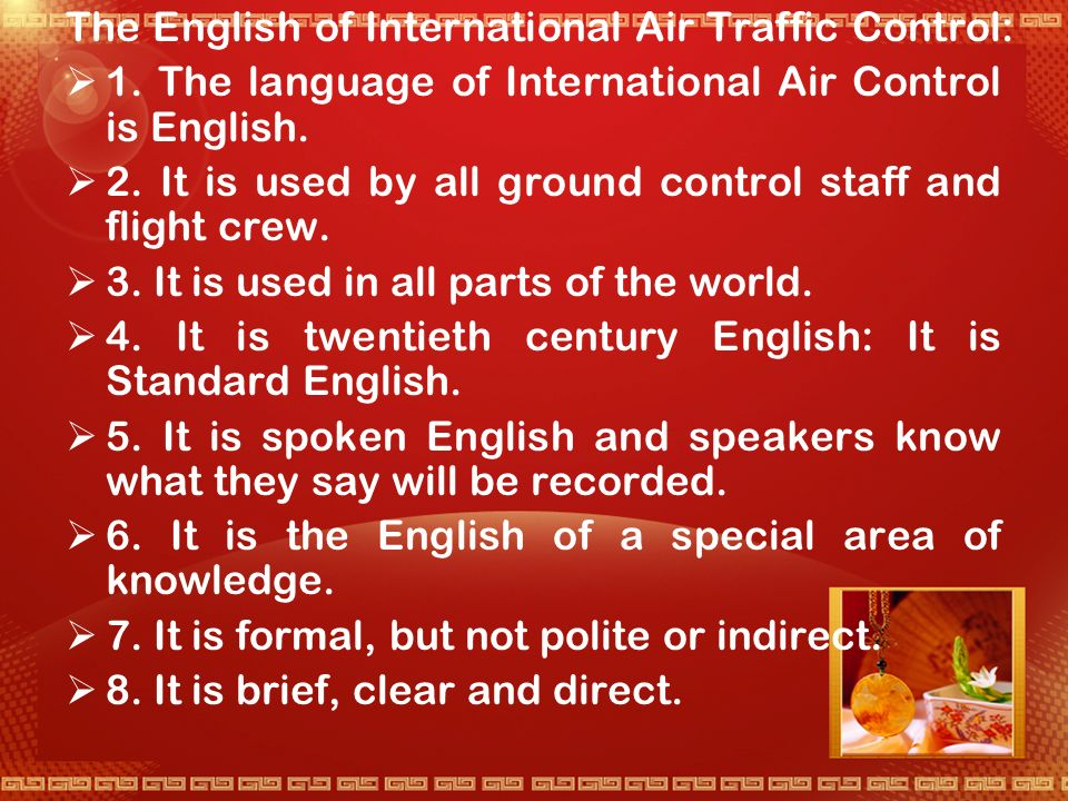 Task 4 The language of Air Traffic Control is a variety out of the working practices of the people engaged in it.