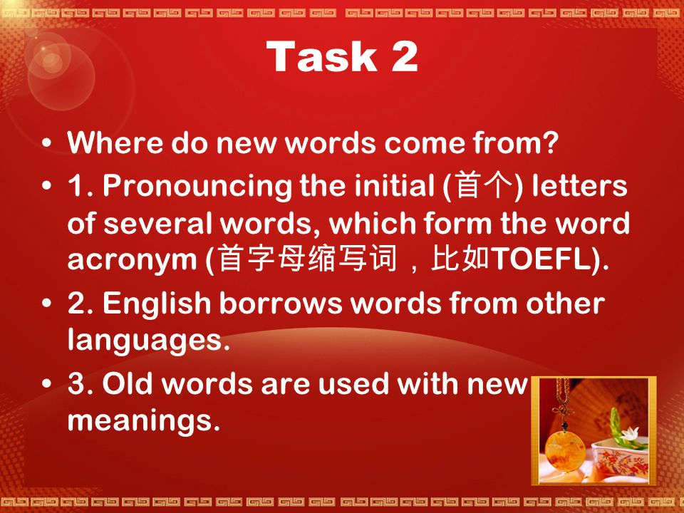 Task 1 Developing Awareness of New Vocabulary Change in language matches change in people ' s lives.
