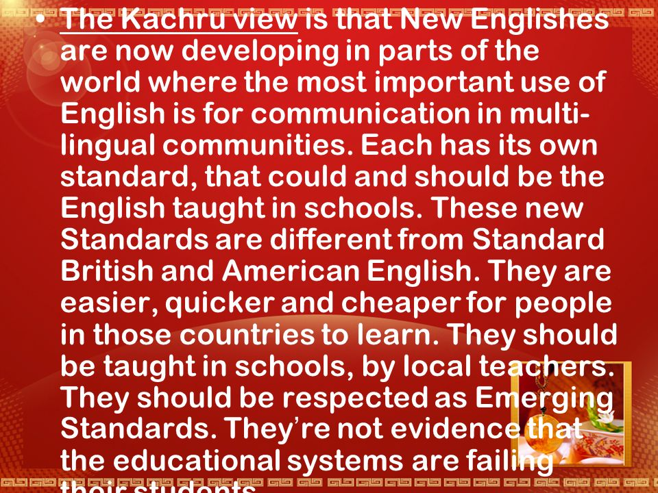The Quirk view is that the term Standard English applies only to Standard British and American English.