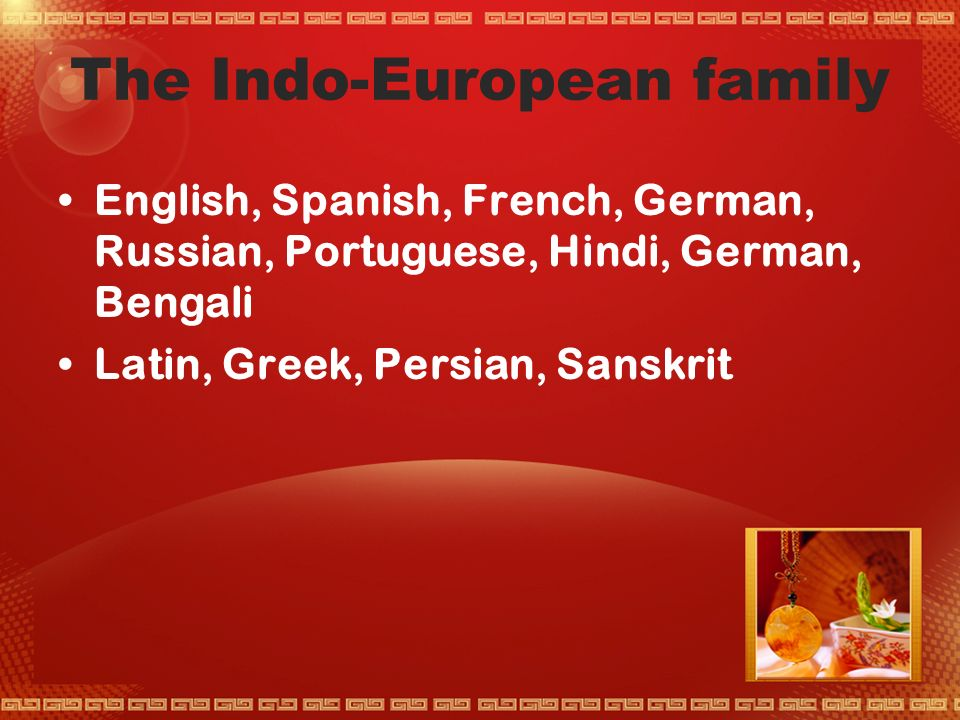 Language Families Unit 2: Activity 2 – Task 1 (pp 64-66) The Indo-European family (the Aryan family) The Sino-Tibetan family