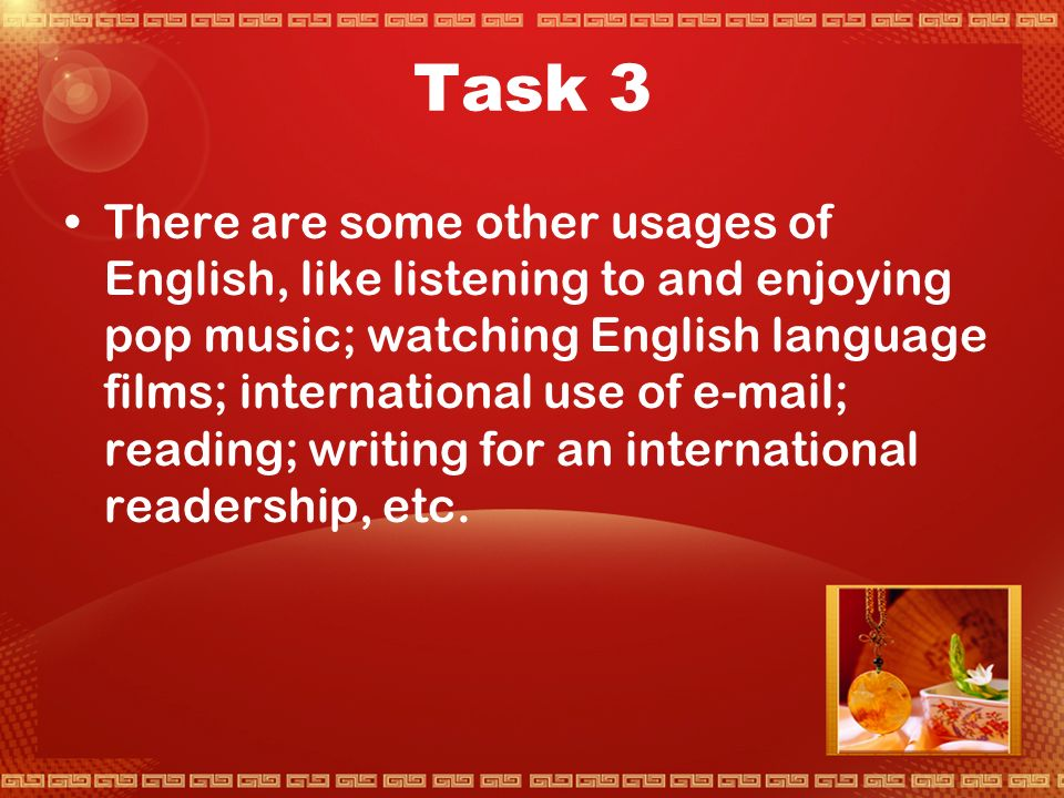 Task 2 Inner Circle – English is used as the mother tongue, like Britain, North America, Australia, New Zealand, South Africa, etc.