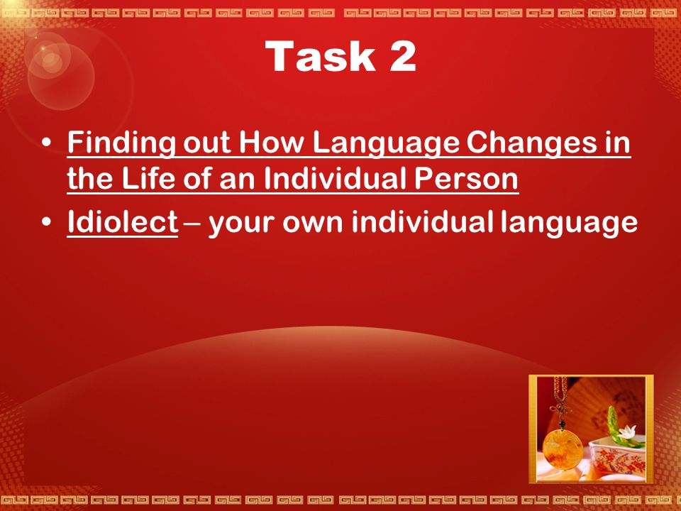 Task 1 1. Languages change with time; 2. The number of languages in the world is ; 3.