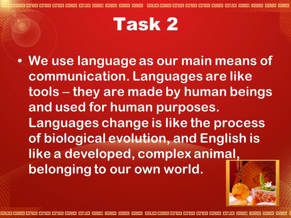 Task 1 The idea of equality or parity among languages is important, and it needs to be carefully understood.