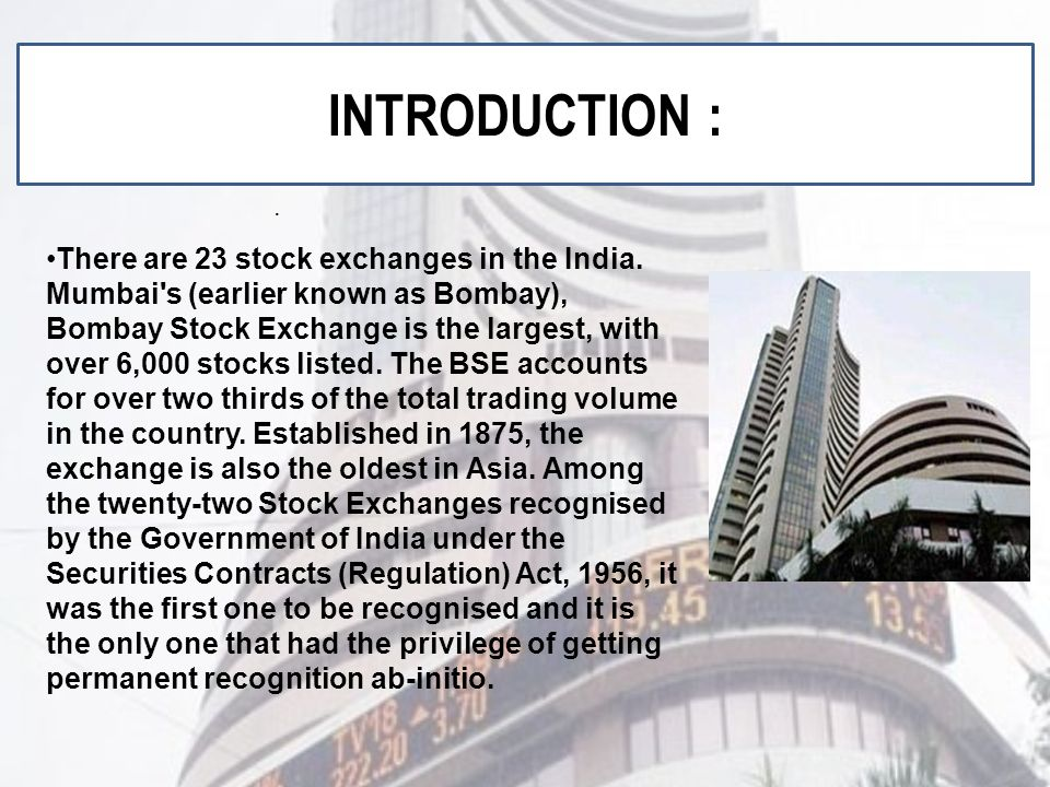 There are 23 stock exchanges in the India.
