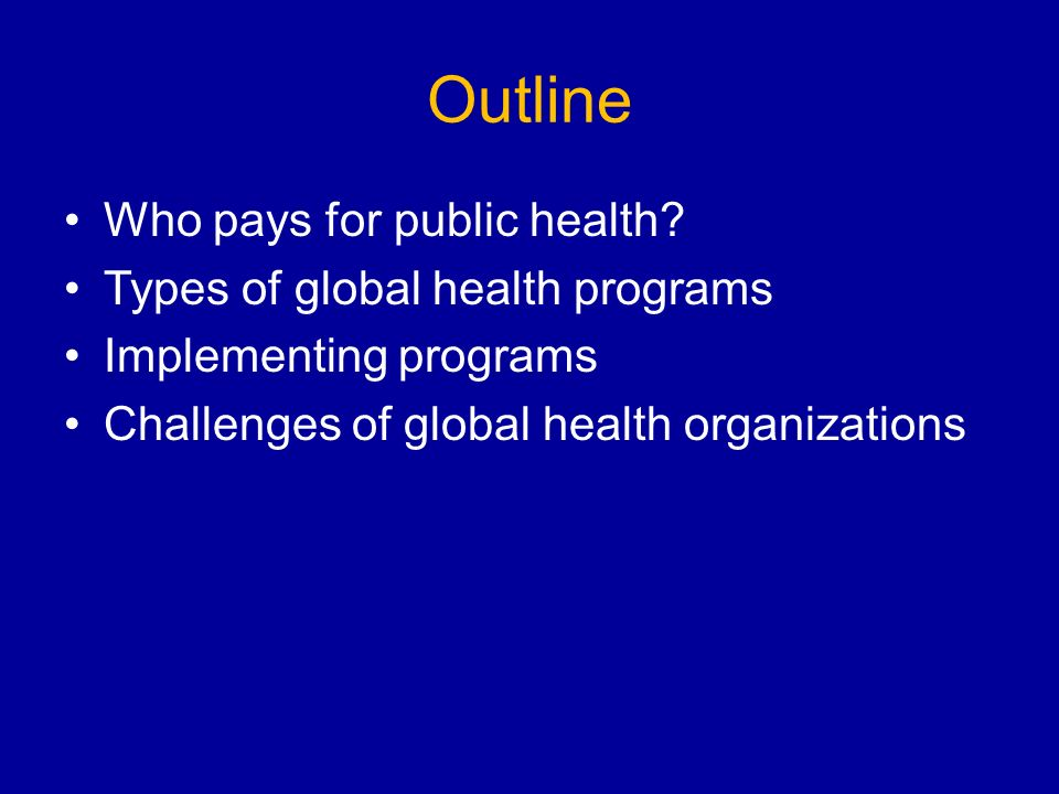 Outline Who pays for public health.