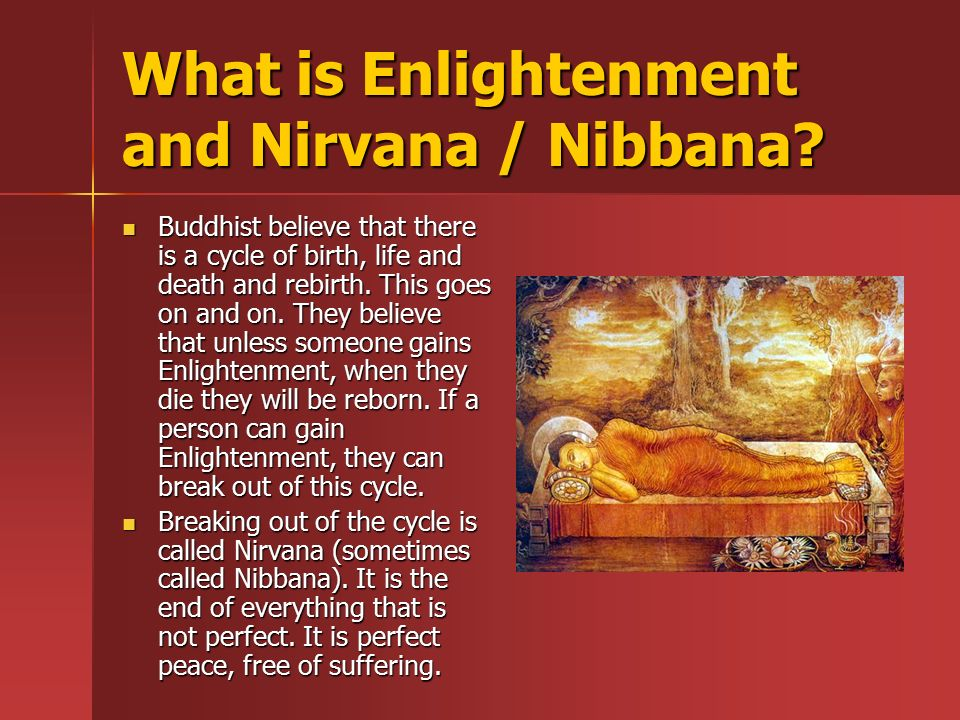 What is Enlightenment and Nirvana / Nibbana.