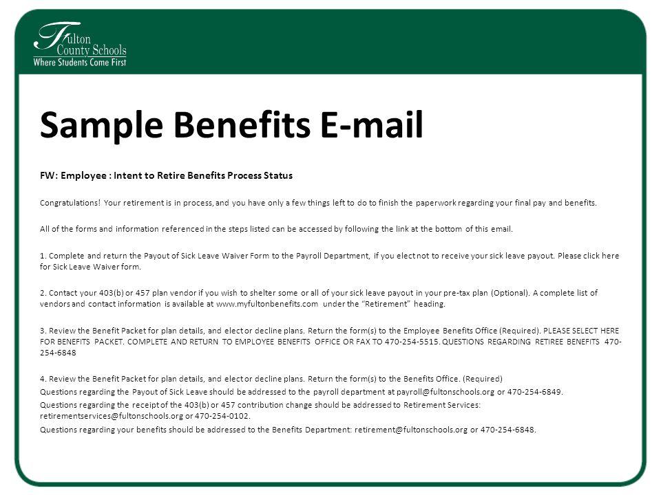 Sample Benefits E-mail FW: Employee : Intent to Retire Benefits Process Status Congratulations.