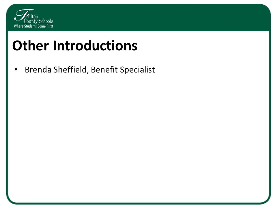 Other Introductions Brenda Sheffield, Benefit Specialist
