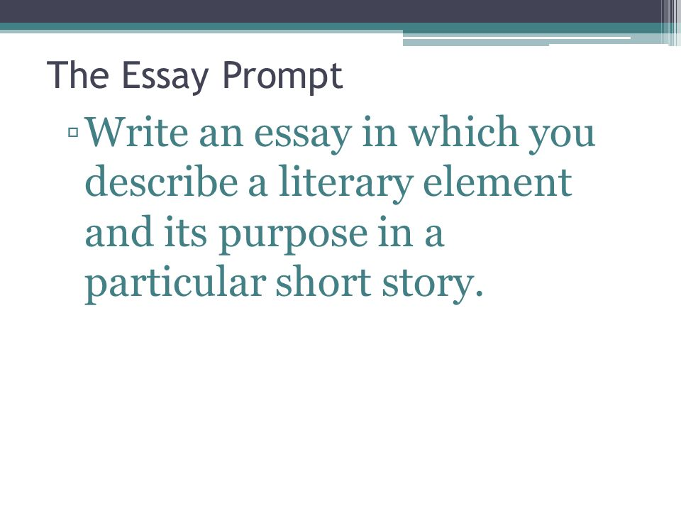 short story essay prompt Funny story writing prompts for middle and high school adolescents are ready to take on humor on new levels, including parody and satire these prompts will get adolescent students writing.