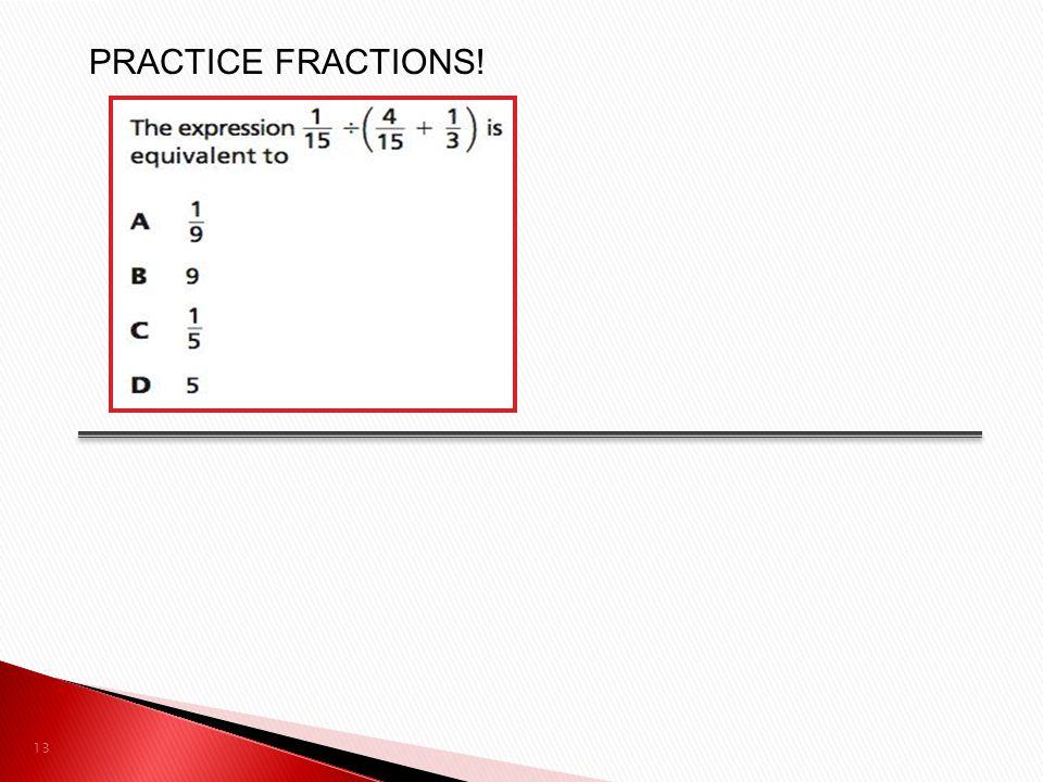 13 PRACTICE FRACTIONS!