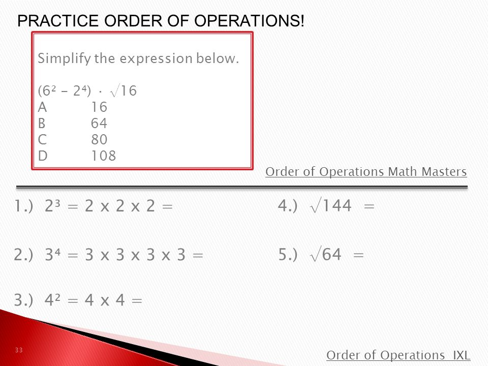 Order of Operations Math Masters Order of Operations IXL 33 PRACTICE ORDER OF OPERATIONS.