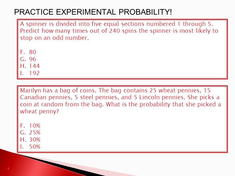 4 PRACTICE EXPERIMENTAL PROBABILITY.