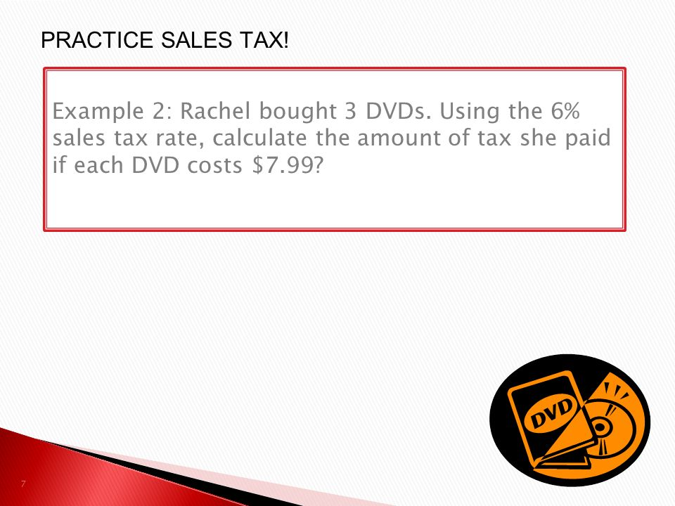 7 Example 2: Rachel bought 3 DVDs.