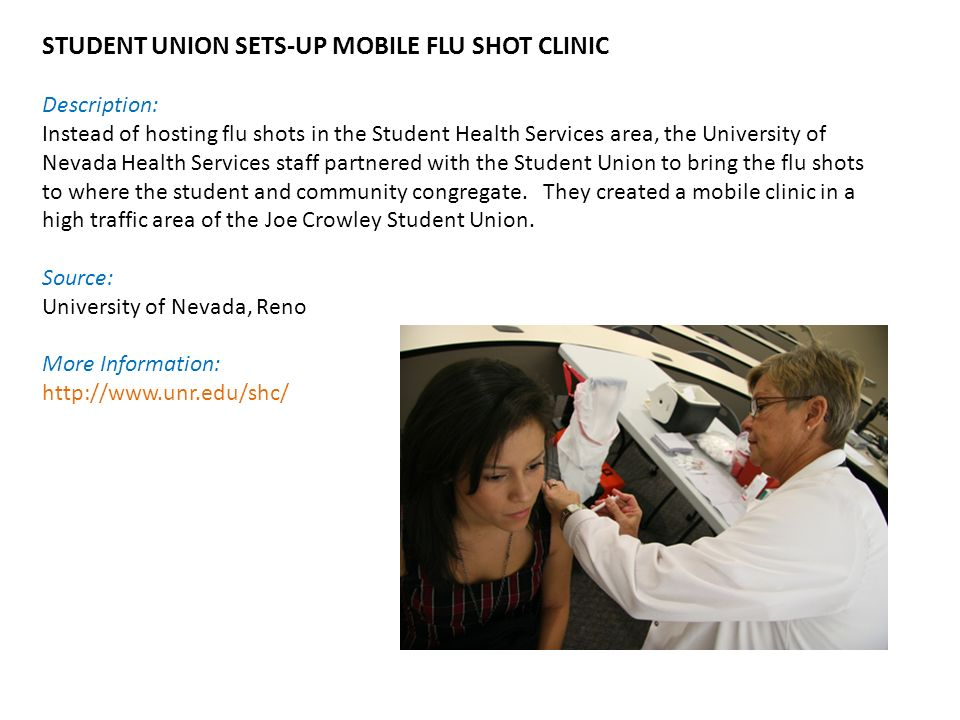 STUDENT UNION SETS-UP MOBILE FLU SHOT CLINIC Description: Instead of hosting flu shots in the Student Health Services area, the University of Nevada Health Services staff partnered with the Student Union to bring the flu shots to where the student and community congregate.