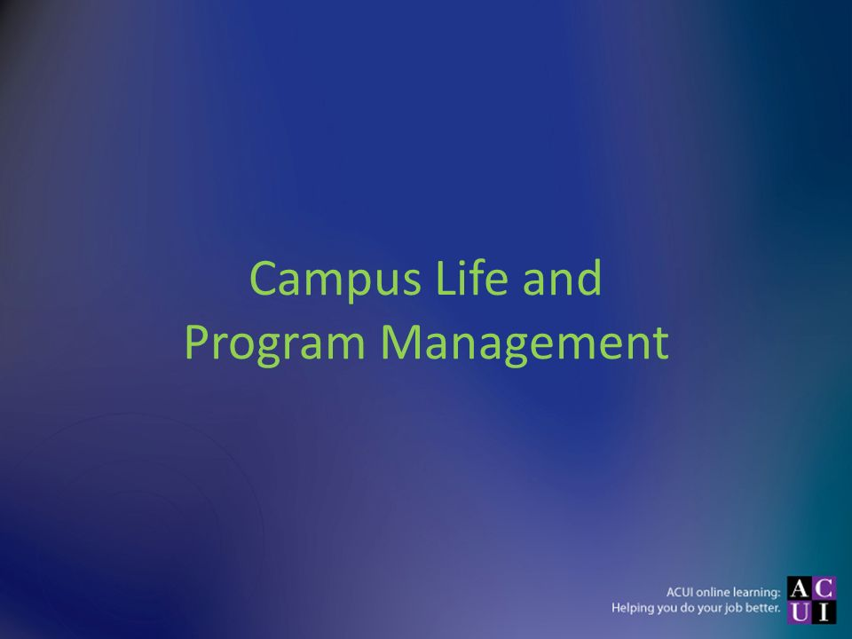 Campus Life and Program Management