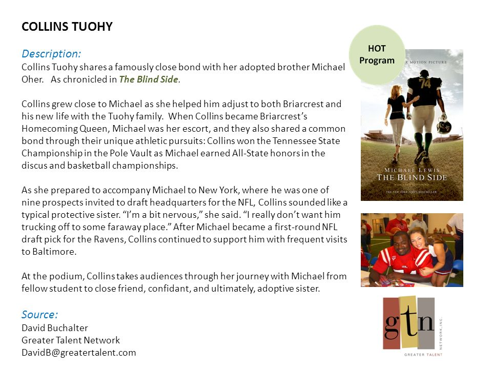 COLLINS TUOHY Description: Collins Tuohy shares a famously close bond with her adopted brother Michael Oher.