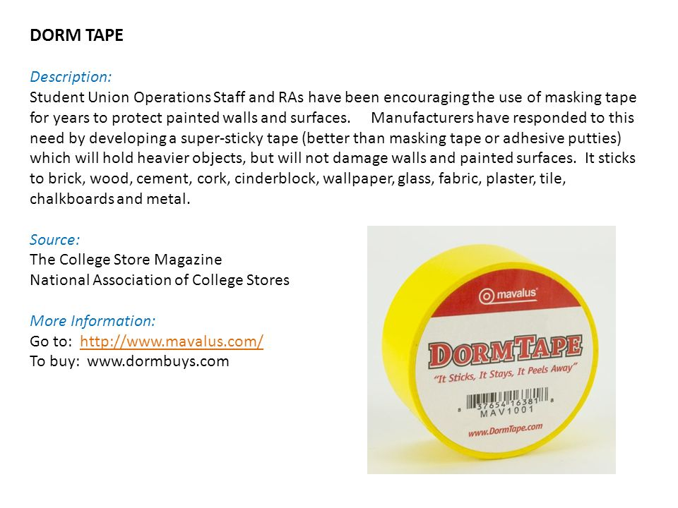 DORM TAPE Description: Student Union Operations Staff and RAs have been encouraging the use of masking tape for years to protect painted walls and surfaces.
