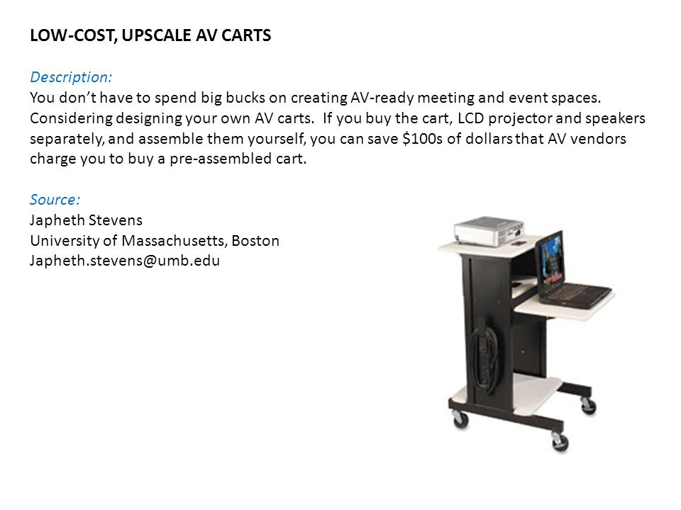 LOW-COST, UPSCALE AV CARTS Description: You don't have to spend big bucks on creating AV-ready meeting and event spaces.