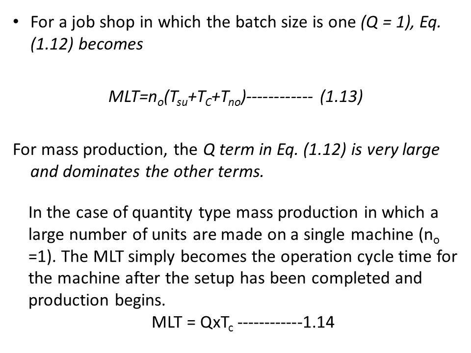 For a job shop in which the batch size is one (Q = 1), Eq.