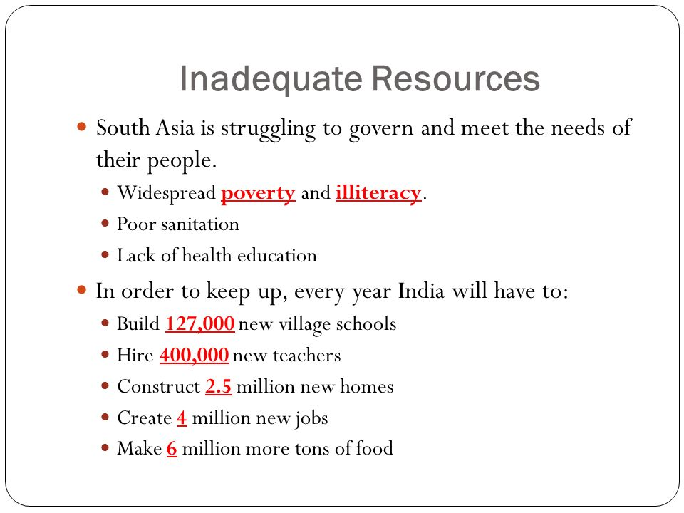 Inadequate Resources South Asia is struggling to govern and meet the needs of their people.