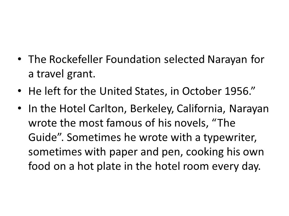 The Rockefeller Foundation selected Narayan for a travel grant.