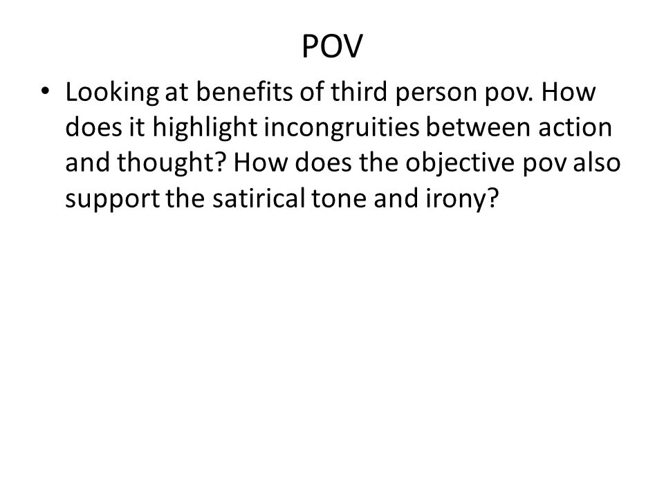 POV Looking at benefits of third person pov.