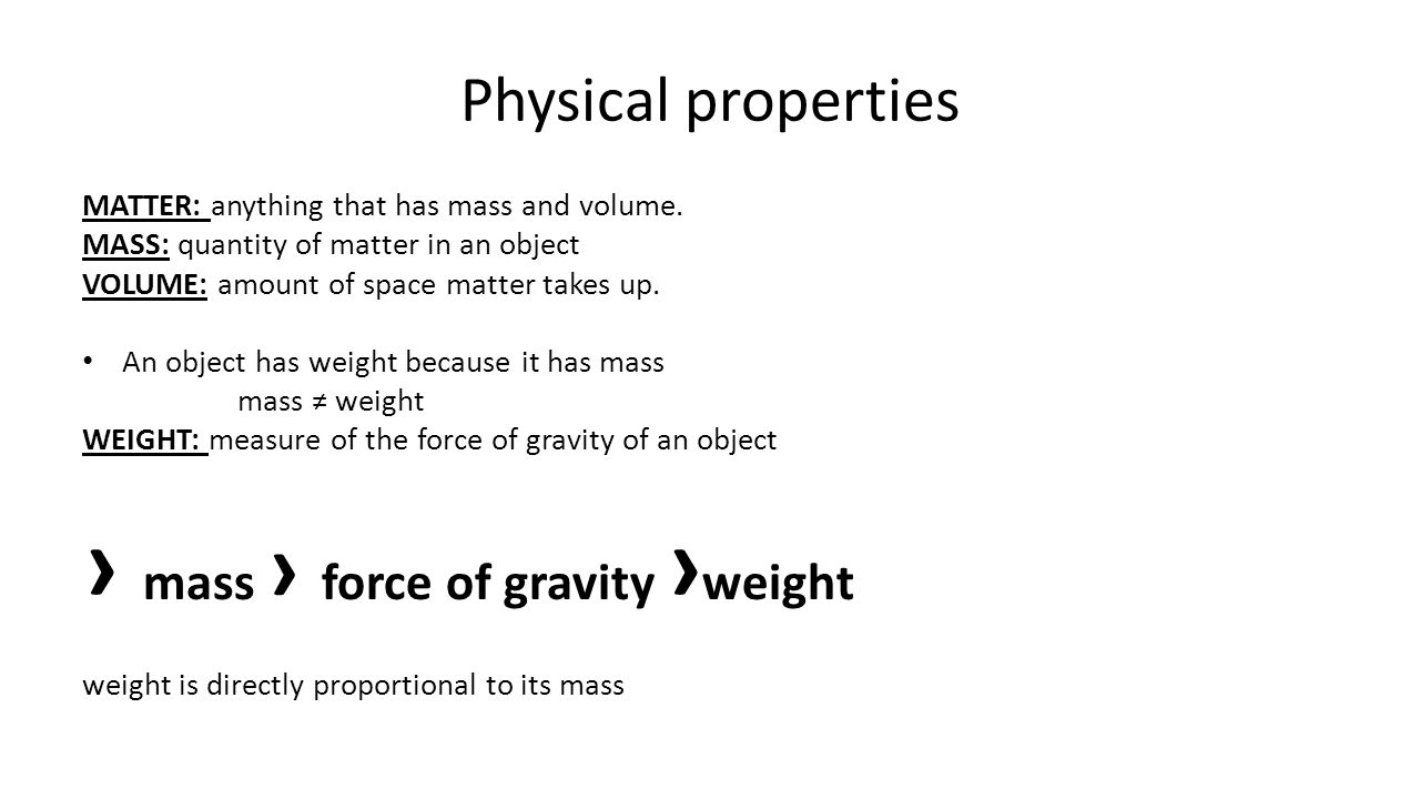 Physical properties MATTER: anything that has mass and volume.