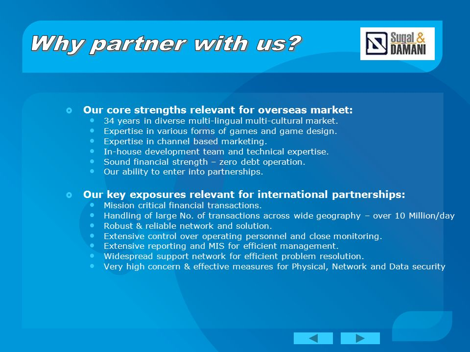  Our core strengths relevant for overseas market: 34 years in diverse multi-lingual multi-cultural market.