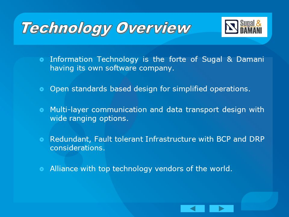  Information Technology is the forte of Sugal & Damani having its own software company.