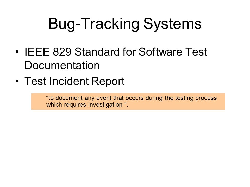 Reporting Bugs Why All Bugs ArenT Always Fixed What You Can Do To