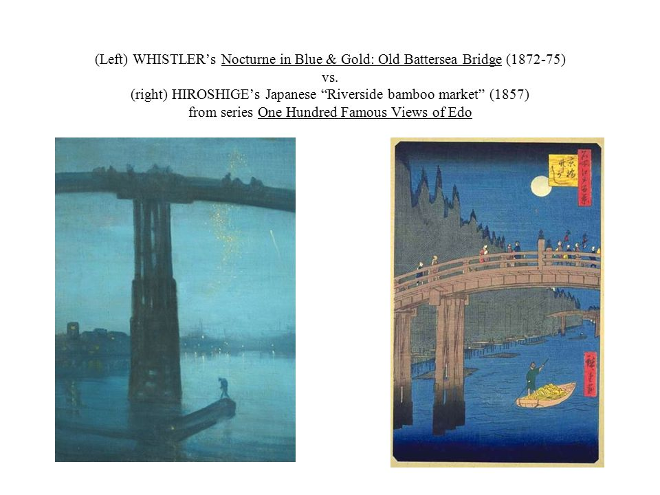 (Left) WHISTLER's Nocturne in Blue & Gold: Old Battersea Bridge ( ) vs.