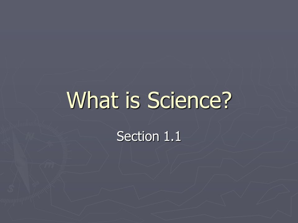 What is Science Section 1.1