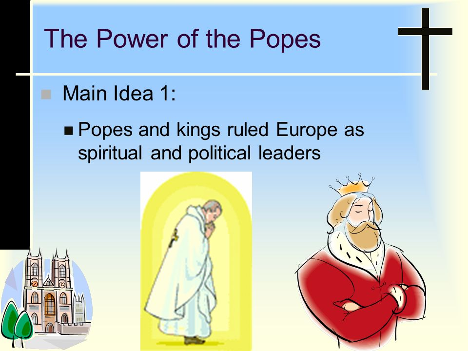 Popes and Kings In the early Middle Ages, nobles and knights held power.