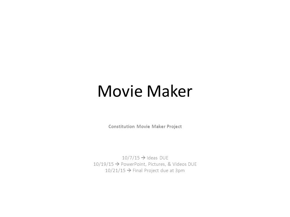 movie maker constitution movie maker project 10/7/15  ideas due, Powerpoint templates