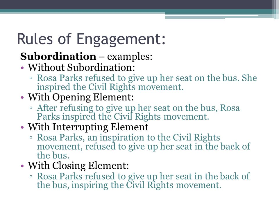 the sat essay rules of engagement elaboration writing a killer  rules of engagement subordination examples out subordination ▫rosa parks refused to