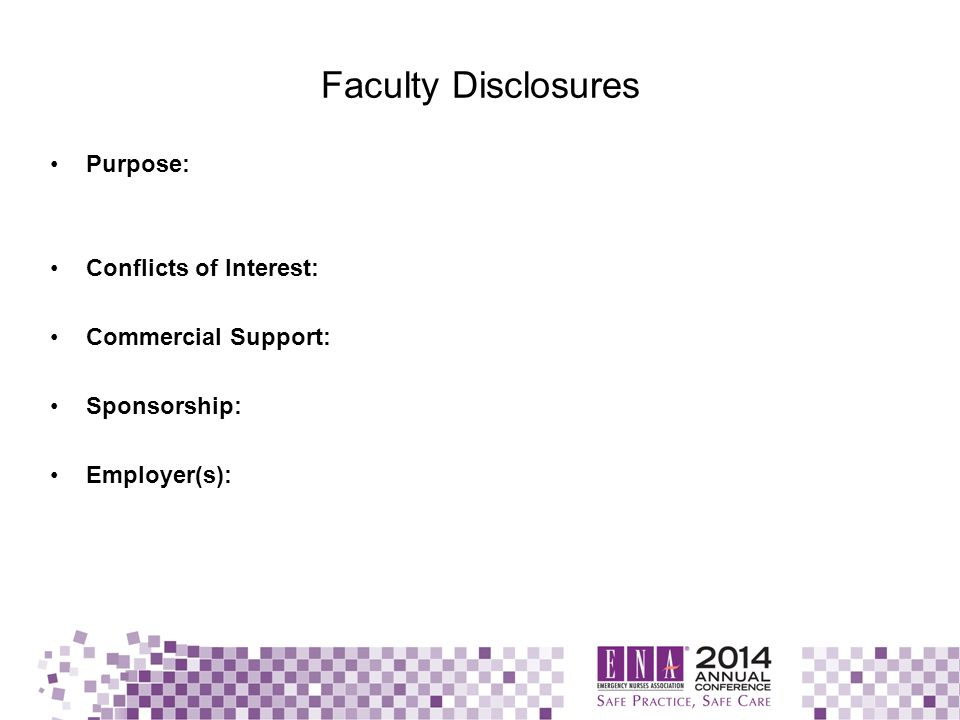 Faculty Disclosures Purpose: Conflicts of Interest: Commercial Support: Sponsorship: Employer(s):