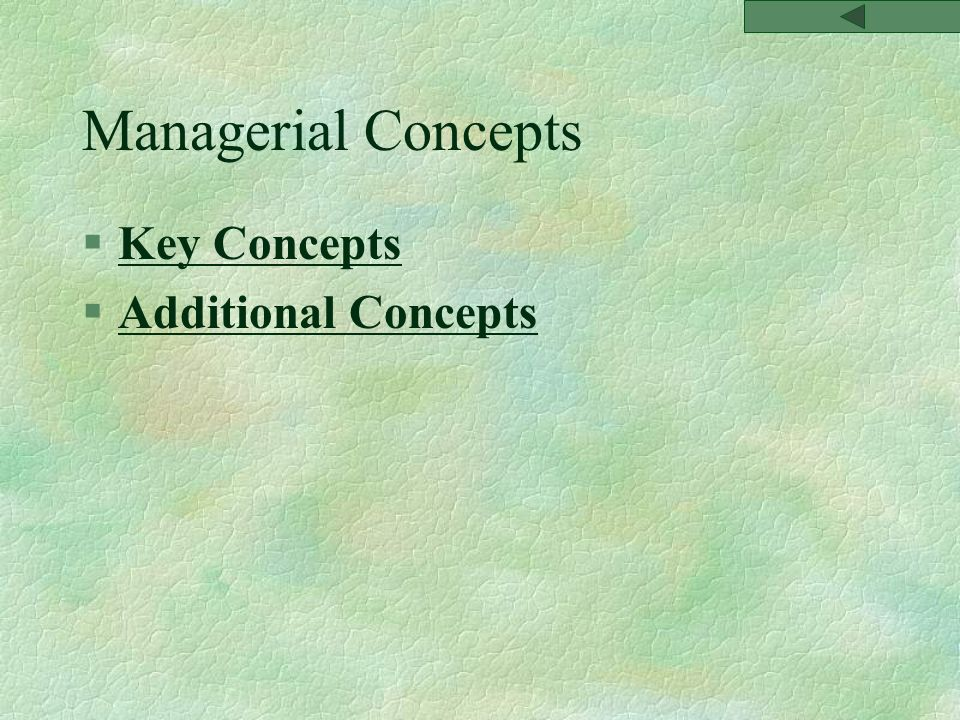 Managerial Concepts §Key ConceptsKey Concepts §Additional ConceptsAdditional Concepts
