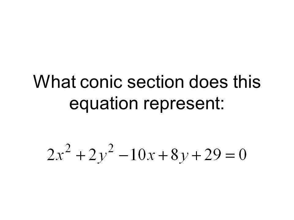 What conic section does this equation represent: