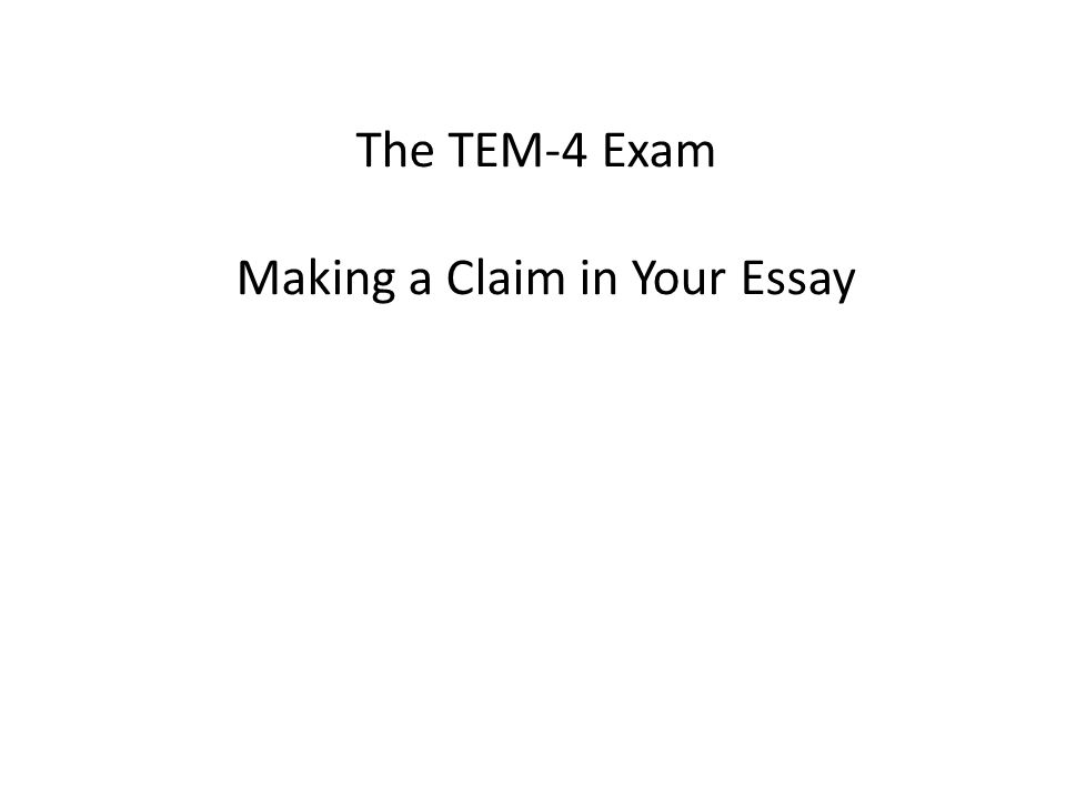 1 The TEM 4 Exam Making A Claim In Your Essay
