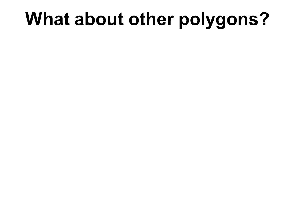 What about other polygons
