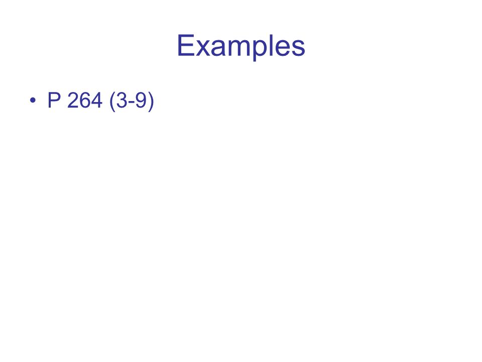 Examples P 264 (3-9)