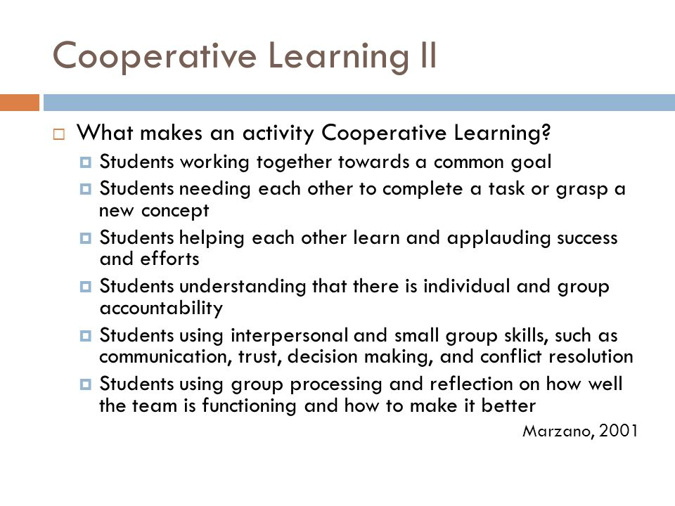 Cooperative Learning II  What makes an activity Cooperative Learning.
