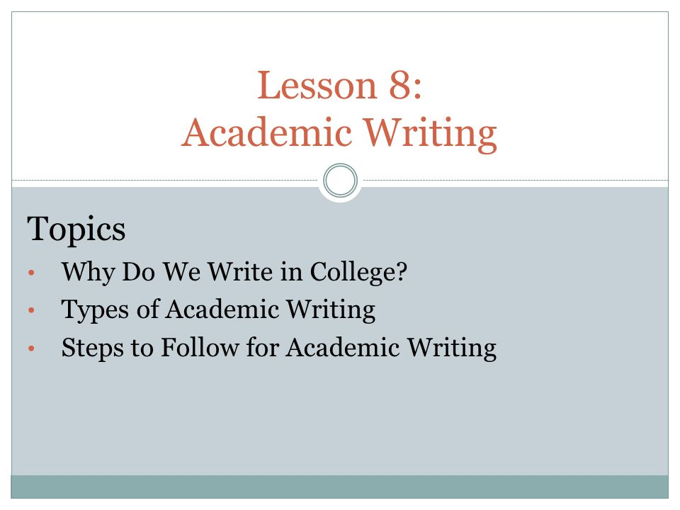 lesson academic writing topics why do we write in college  lesson 8 academic writing topics why do we write in college