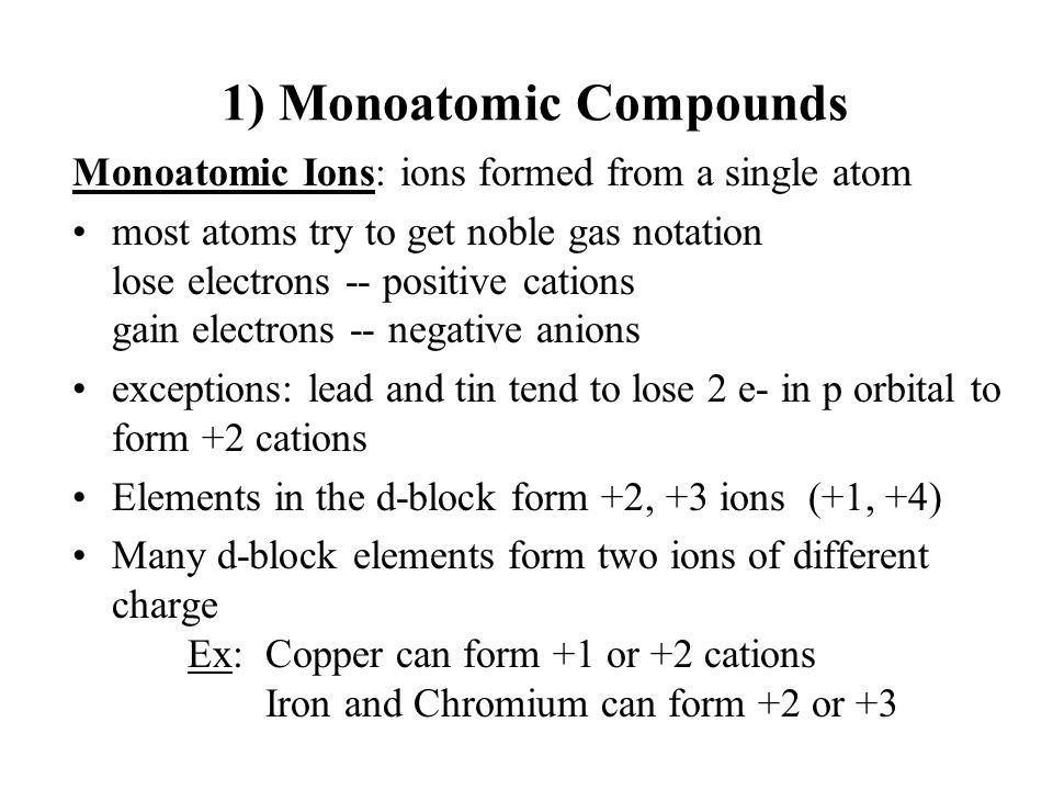 Naming Compounds 1) Monoatomic Compounds –Binary Ionic Compounds ...