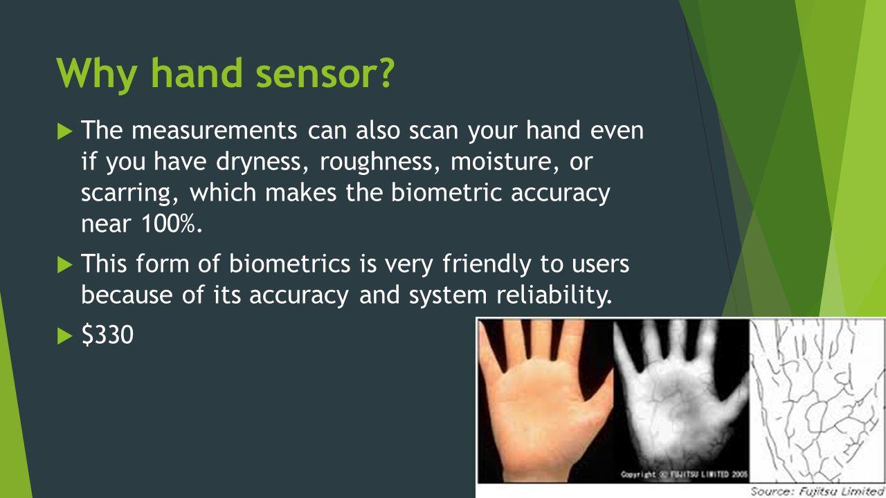 Why hand sensor.
