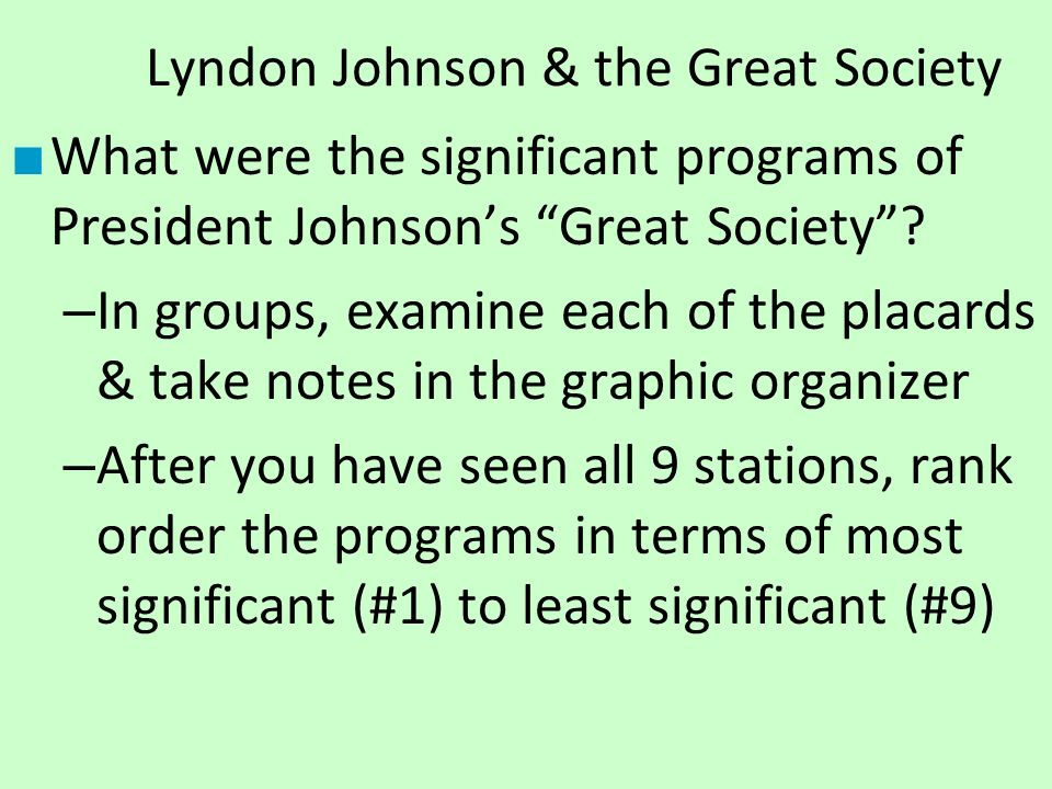 Lyndon Johnson & the Great Society ■ What were the significant programs of President Johnson's Great Society .