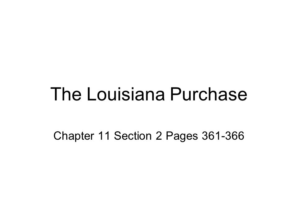 The Louisiana Purchase Chapter 11 Section 2 Pages