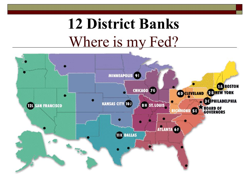 12 District Banks Where is my Fed
