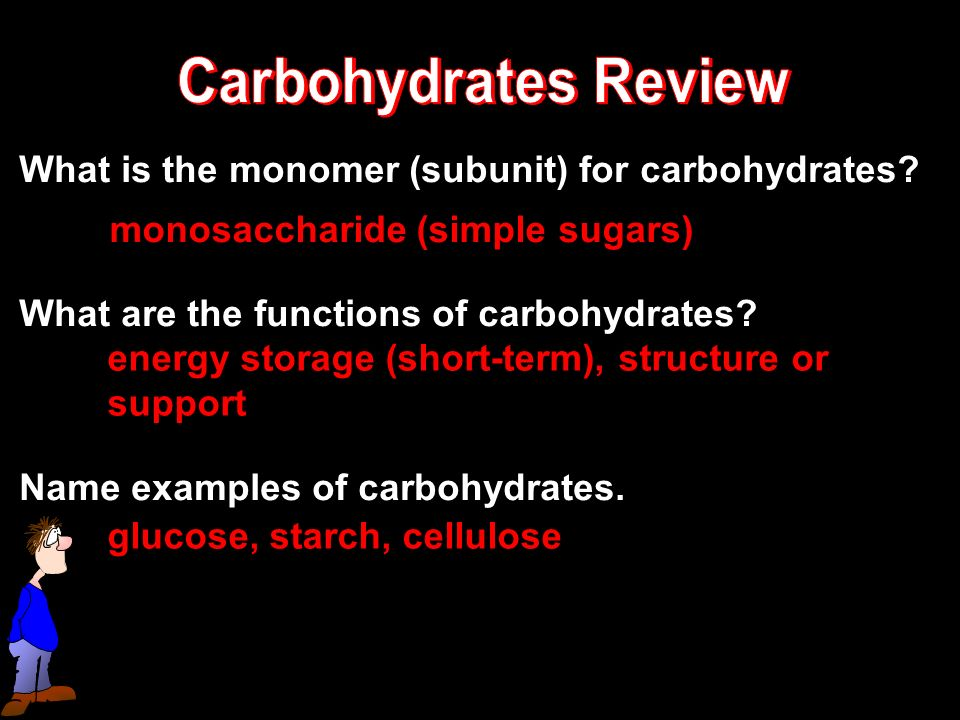 What is the monomer (subunit) for carbohydrates. What are the functions of carbohydrates.