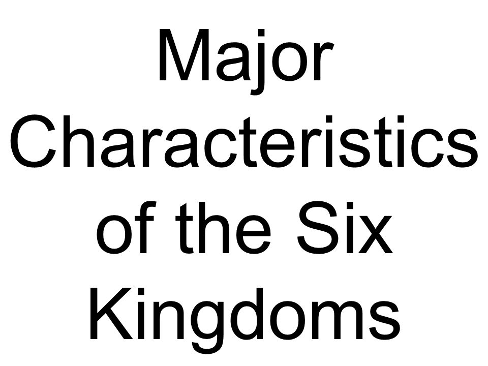 Major Characteristics of the Six Kingdoms